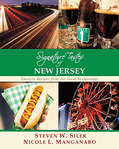Signature Tastes of New Jersey: Favorite Recipes of our Local Restaurants by Steven W. Siler, Nicole L. Manganaro