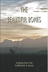 The Beautiful Bones: a Deputy Ricos Tale (Deputy Ricos tales Book 2) Kindle Edition