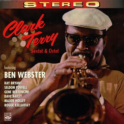 Terry Songs Clark (Clark Terry Sextet & Octet (feat. Ben Webster, Ray Bryant, Seldon Powell, Gene Bertoncini, Dave Bailey, Major Holley & Roger Kel)