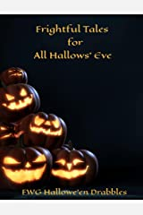 Frightful Tales for All Hallow's Eve Kindle Edition