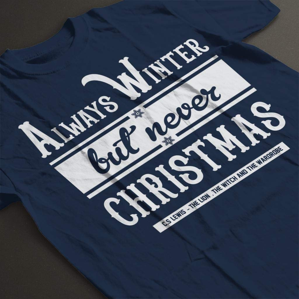 Always Winter But Never Christmas C S Lewis Quote Kids T-Shirt