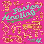 Foster Healing: Aging Out, Book 4 | Angelica Kate