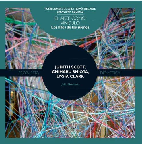 Descargar Libro Los Hilos De Los Sueños: El Arte Como Vínculo Julio Romero