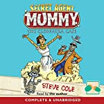 Secret Agent Mummy: Book 2, The Cleopatra Case | Steve Cole