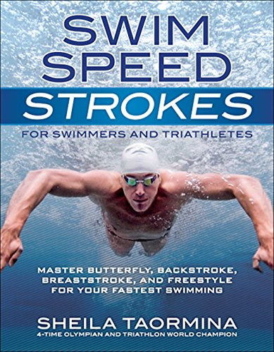swim-speed-strokes-for-swimmers-and-triathletes-master-freestyle-butterfly-breaststroke-and-backstro