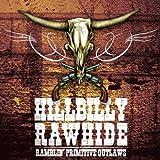 Ramblin Primitive Outl by Hillbilly Rawhide (2007-10-09)