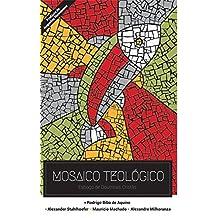 Mosaico Teológico: Esboço de doutrinas cristãs (Portuguese Edition)