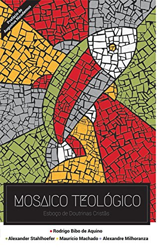 Mosaico Teológico: Esboço de doutrinas cristãs