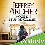 Möge die Stunde kommen (Die Clifton-Saga 6) | Jeffrey Archer