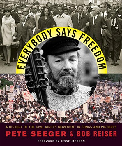 Books : Everybody Says Freedom: A History of the Civil Rights Movement in Songs and Pictures