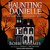 The Ghost Who Loved Diamonds: Haunting Danielle Series, Book 2 | Bobbi Holmes, Anna J. McIntyre
