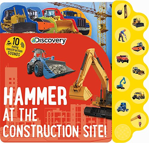 Discovery: Hammer at the Construction Site! (10-Button Sound Books)
