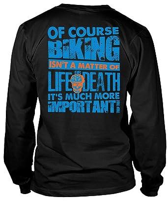 Its Not A Matter of Life Death Tee Shirt Long Sleeve Shirt