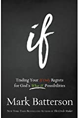 If: Trading Your If Only Regrets for God's What If Possibilities Paperback