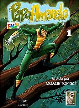 PAPO AMARELO NA AMAZÔNIA - Comic: Hero Papo Yellow Amazon por [Torres, Moacir]
