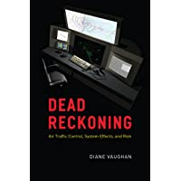 Dead Reckoning: Air Traffic Control, System Effects, and Risk