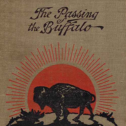 The Passing of the Buffalo by Buckskin