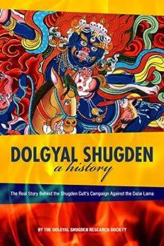 Dolgyal Shugden: A History by [The Dolgyal Shugden Research Society]