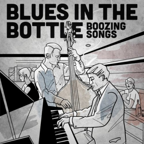 Blues in the Bottle: Boozing Songs