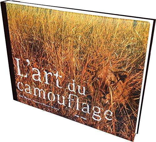 L'art du camouflage Relié – 15 octobre 2015 Art Wolfe Barbara Sleeper L' art du camouflage Hugo Image