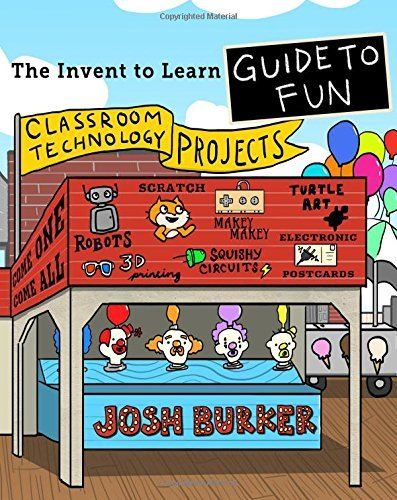 The Invent To Learn Guide To Fun by Josh Burker (2015-05-07)