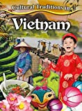 Cultural Traditions in Vietnam (Cultural Traditions in My World)