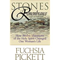 Stones of Remembrance: How Twelve Visitations of the Holy Spirit Changed One Woman's Life