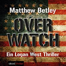 Overwatch (Logan West 1) Hörbuch von Matthew Betley Gesprochen von: Stefan Lehnen