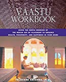 The Vaastu Workbook: Using the Subtle Energies of