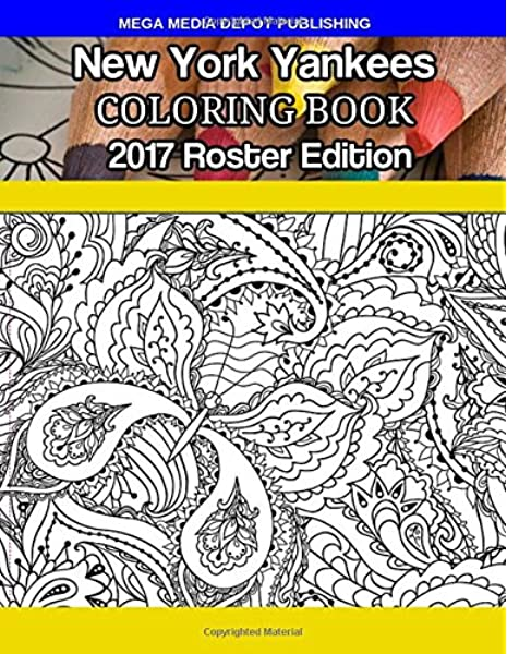 Amazon Com New York Yankees Coloring Book 2017 Roster Edition 9781979823982 Depot Mega Media Books