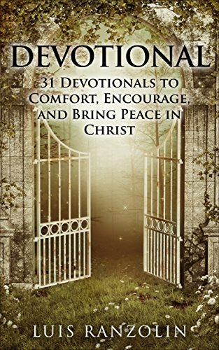 Daily Devotional Prayer (Devotional: 31 Devotionals to Comfort, Encourage, and Bring Peace in)