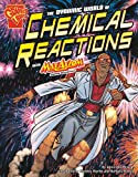 img - for The Dynamic World of Chemical Reactions with Max Axiom, Super Scientist (Graphic Science) book / textbook / text book