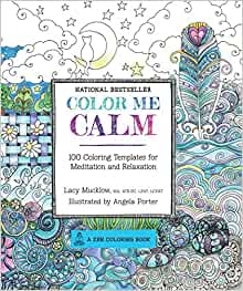 Color Me Calm: 100 Coloring Templates for Meditation and Relaxation ...