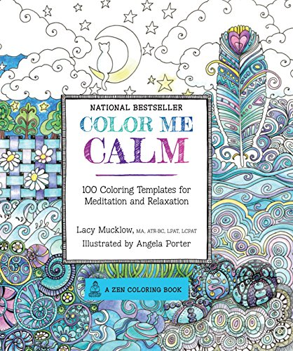 Color Me Calm: 100 Coloring Templates for Meditation and Relaxation (A Zen Coloring Book) for $<!--$4.26-->