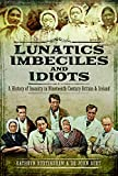 img - for Lunatics, Imbeciles and Idiots: A History of Insanity in Nineteenth-Century Britain and Ireland book / textbook / text book