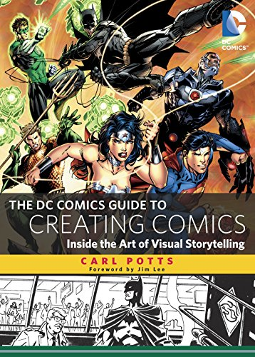 Pdf Graphic Novels The DC Comics Guide to Creating Comics: Inside the Art of Visual Storytelling