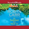 The Summer That Made Us Audiobook by Robyn Carr Narrated by Therese Plummer