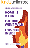 Home is a Fire Books 1-3