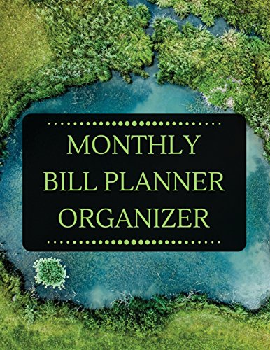 Monthly Bill Planner Organizer: With Calendar 2018-2019 Weekly Planner ,Bill Planning, Financial Planning Journal Expense Tracker Bill Organizer ... Made In USA (happy planner bill) (Volume 5)