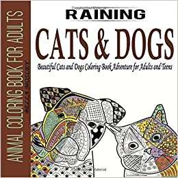 Amazoncom Animal Coloring Book for Adults Raining Cats and Dogs