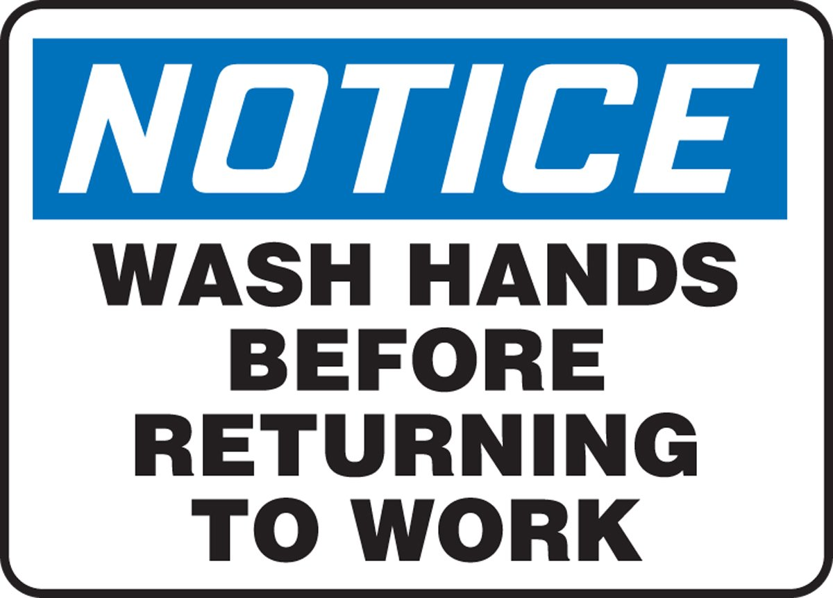 Accuform MRST812XT Legend NOTICE WASH HANDS BEFORE RETURNING TO WORK Sign, 7'' Height, 10'' Wide, 7'' Length, 0.060'' Thickness, Dura-Plastic, Blue/Black on White