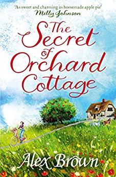 The Secret of Orchard Cottage: The feel-good number one bestseller by [Brown, Alex]