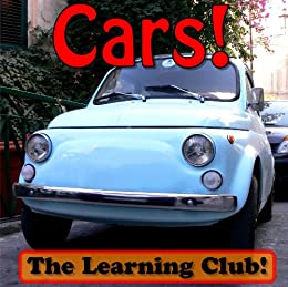 Cars Learn About Cars And Learn To Read The Learning Club 45