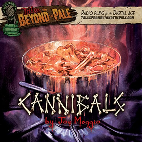 Tales from Beyond the Pale: Cannibals