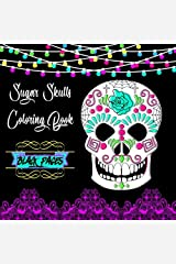 Sugar Skulls Coloring Book Pages Paperback