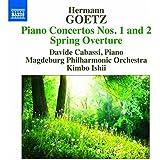 Goetz, H.: Piano Concertos Nos. 1 and 2 / Spring Overture (Cabassi, Magdeburg Philharmonic, Kimbo Ishii)