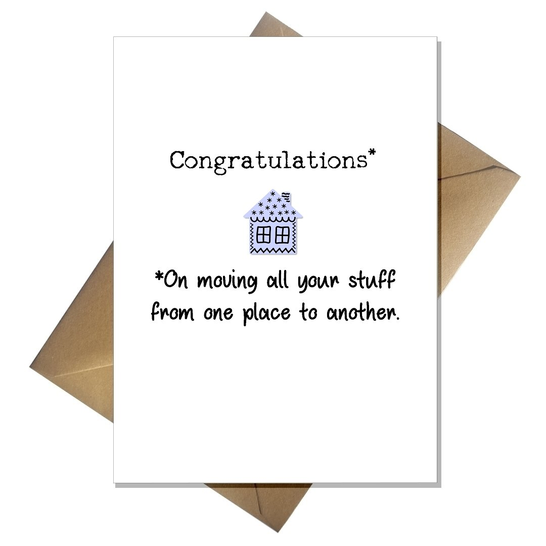 Congratulations You Moved All Your Stuff! Funny New Home Card