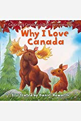 Why I Love Canada: Celebrating Canada, in children's very own words Paperback
