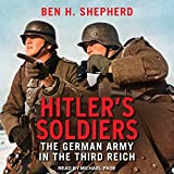 #10: Hitler's Soldiers: The German Army in the Third Reich