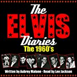The Elvis Diaries - The 1960's | Aubrey Malone